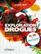 Couverture : Exploration drogues : Premier contact Alain Roy, Lisa Ann Ellington