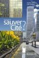 Couverture : Qui peut sauver la cité? Gaétan Lafrance, Julie Lafrance
