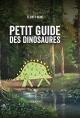 Couverture : Petit guide des dinosaures Elliott Seah