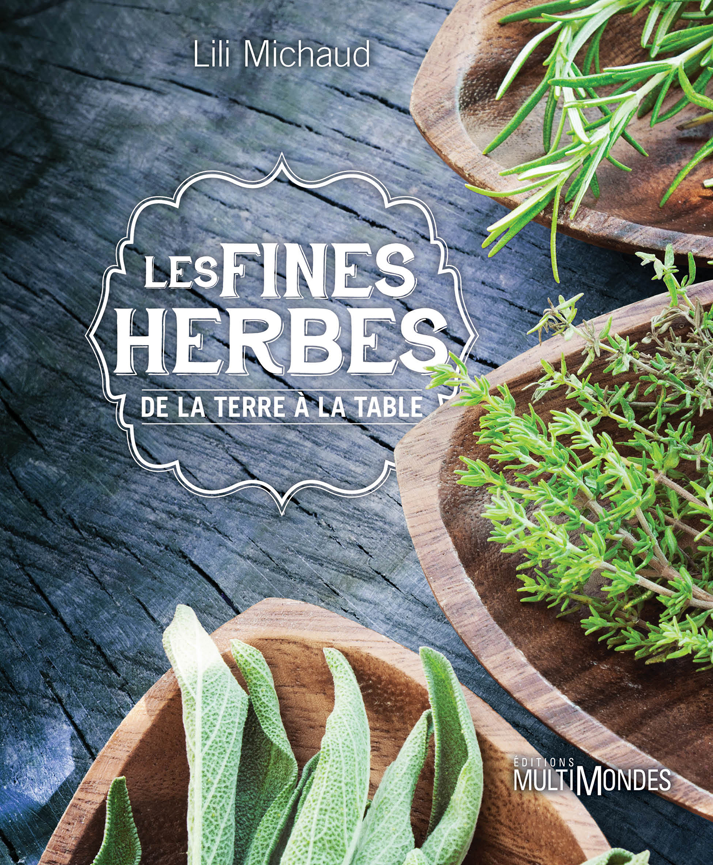 Couverture : Les fines herbes, de la terre à la table Lili Michaud