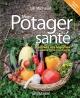 Couverture : Mon potager santé: cultivez vos légumes en pleine terre ou en pot Lili Michaud