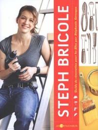 Steph bricole :guide de rénovation pour les filles