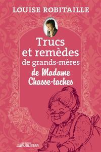 Trucs et remèdes de grands-mères de Madame Chasse-taches