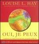 Couverture : Oui, je peux (livre + 4 CD)  (1h14) Louise L. Hay