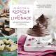 Couverture : Recettes du kiosque de limonade : desserts gourmands et généreux Marie-josée Morin, Katrine Paradis
