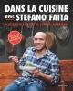 Couverture : Dans la cuisine avec Stefano Faita Stéfano Faita