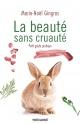 Couverture : La beauté sans cruauté : petit guide pratique Marie-noël Gingras