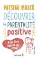 Couverture : Découvrir la parentalité positive : pour être parent du coeur Mitsiko Miller