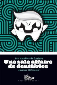 Enquête de Gustave (Les): Une sale affaire de dentifrice