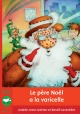 Couverture : Le père Noël a la varicelle  Andrée-anne Gratton,  Benoît Laverdière