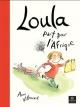 Couverture : Loula part pour l'Afrique Anne Villeneuve