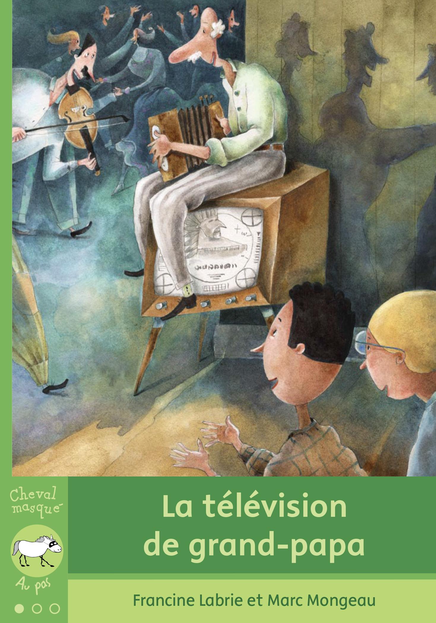 Couverture : Télévision de grand-papa (La) Francine Labrie, Marc Mongeau