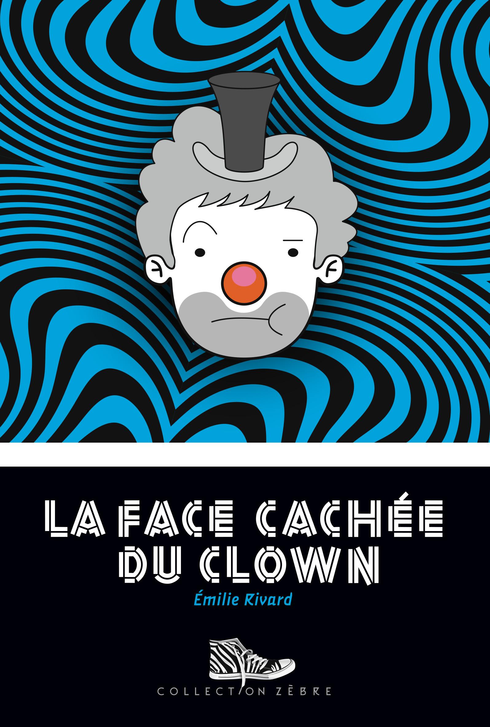 Couverture : Face cachée du clown (La) Émilie Rivard