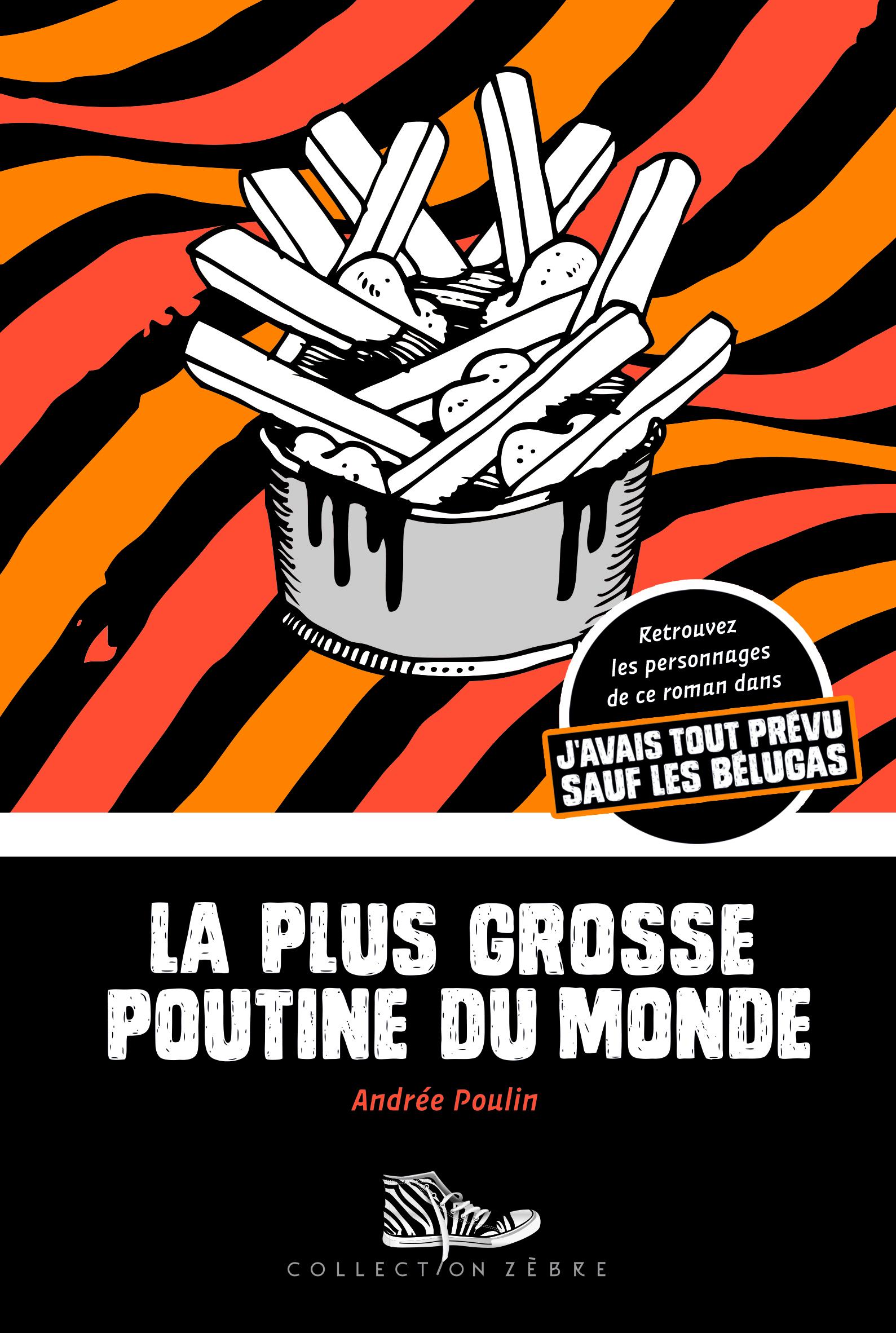 Couverture : Plus grosse poutine du monde (La) Andrée Poulin