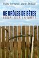 Couverture : De drôles de bêtes: essai sur la mort Pierre Bertrand, Martin Thibault