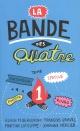 Couverture : La bande des Quatre T.1 Alain M. Bergeron, Martine Latulippe, François Gravel, Élise Gravel, Johanne Mercier