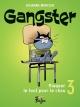 Couverture : Gangster T.3 : Risquer le tout pour le chou Denis Goulet, Johanne Mercier
