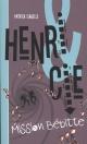 Couverture : Henri & Cie T.2 : Mission Bébitte Patrick Isabelle, Amélie Côté
