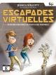 Couverture : Escapades virtuelles T.1 : Sueurs froides au pays des momies Jean Morin, Jessica Wilcott