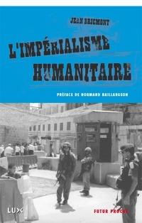 Impérialisme humanitaire (L')