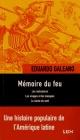 Couverture : Mémoire du feu Eduardo Galeano