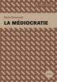 Couverture : La médiocratie Alain Deneault, André Breton, Joan Miró