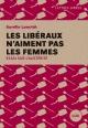 Couverture : Les libéraux n'aiment pas les femmes: essai sur l'austérité Aurélie Lanctôt, Jocelyn Hogue