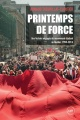 Couverture : Printemps de force : une histoire du mouvement étudiant québécois Arnaud Theurillat-cloutier