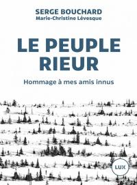 Le peuple rieur : hommage à mes amis Innus