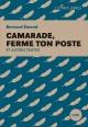 Couverture : Camarade, ferme ton poste et autres textes Bernard Émond