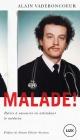 Couverture : Malade!: récits d'urgence à savourer en attendant le médecin Alain Vadeboncoeur