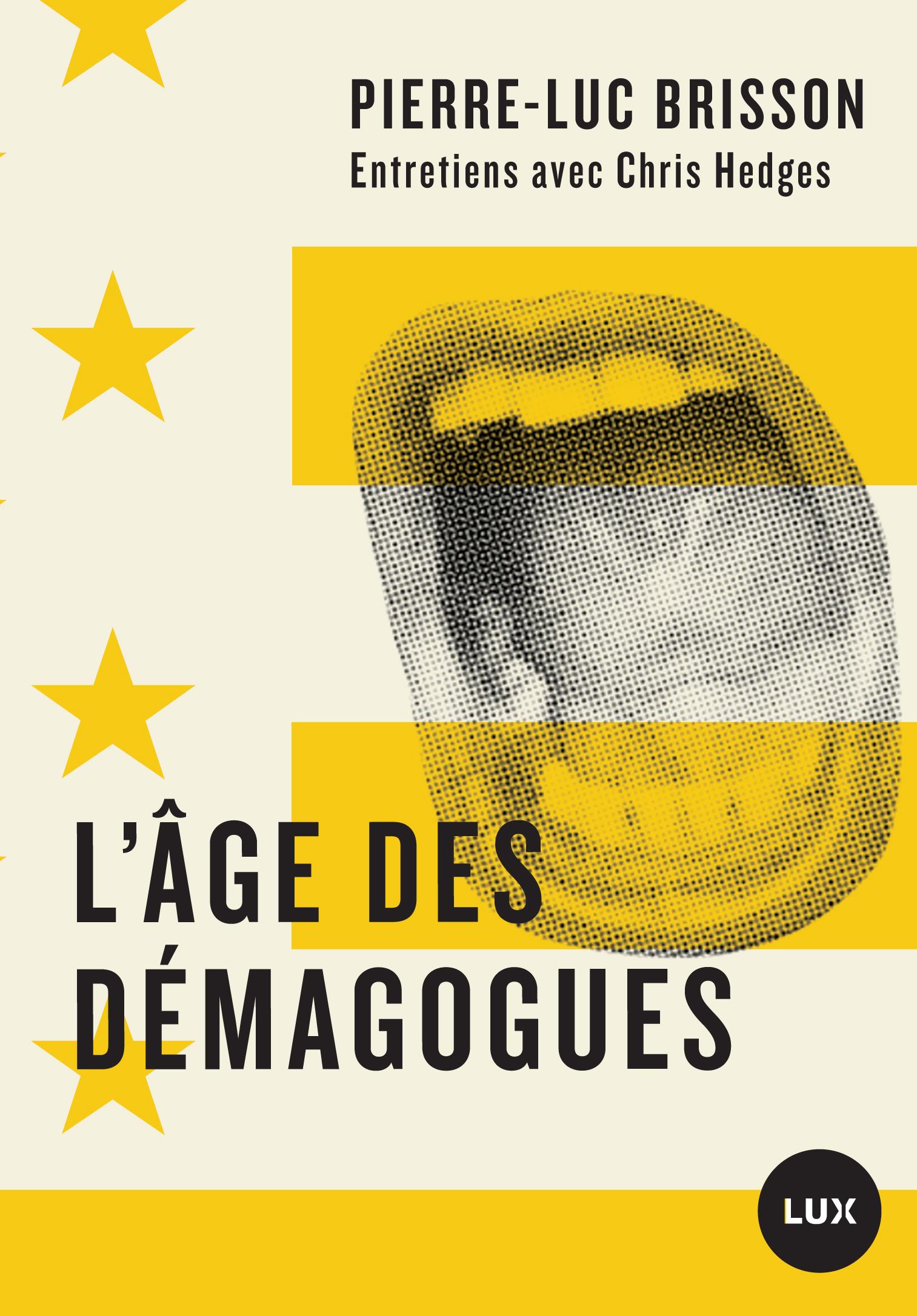 L'âge des démagogues : entretiens avec Chris Hedges, Chris Hedges