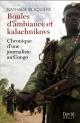 Couverture : Boules d'ambiance et kalachnikovs: chronique d'une journaliste... Nathalie Blaquière