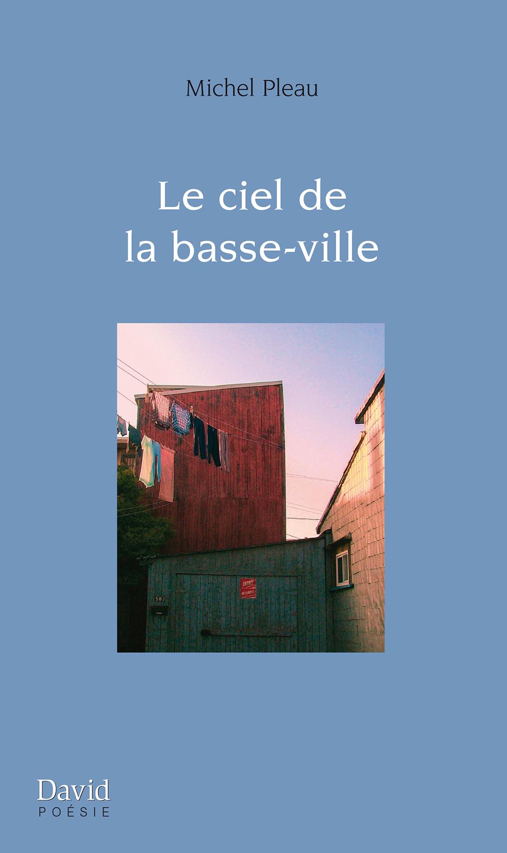 Couverture : Ciel de la basse-ville (Le) Michel Pleau