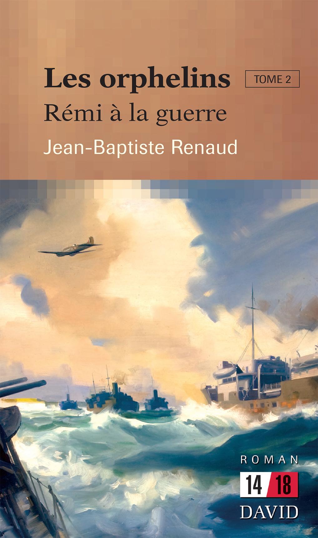 Couverture : Orphelins (Les)T.2: Rémi à la guerre Jean-baptiste Renaud