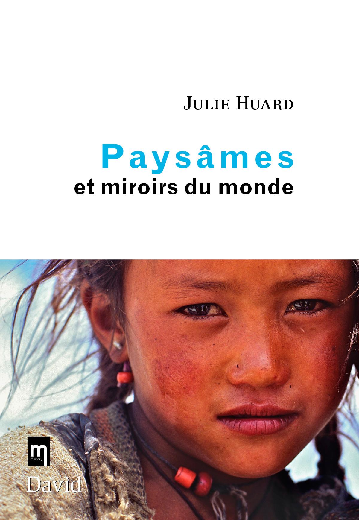 Couverture : Paysâmes et miroirs du monde Julie Huard, Jean-louis Grosmaire