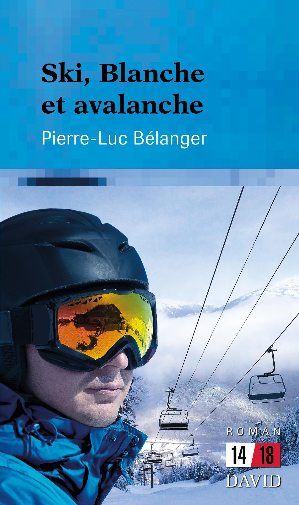 Couverture : Ski, Blanche et avalanche Pierre-luc Bélanger