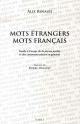 Couverture : Mots étrangers,mots français :Guide à l'usage de la presse parlée Alix Renaud