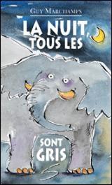 Nuit, Tous les Éléphants Sont Gris (La)