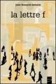 Couverture : Lettre F (La) Jean-françois Somain