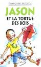 Couverture : Jason et la Tortue des Bois Françoise De Luca