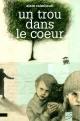 Couverture : Un Trou dans le Coeur Alain Raimbault