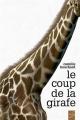 Couverture : Le coup de la girafe Camille Bouchard, Carl Pelletier