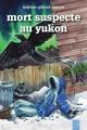 Couverture : Les aventures d'Ariane Blackburn: Mort suspecte au Yukon Mylène Gilbert-dumas