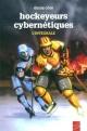 Couverture : Hockeyeurs cybernétiques : l'intégrale Denis Côté, Carl Pelletier