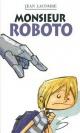 Couverture : Monsieur Roboto Jean Lacombe