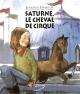 Couverture : Saturne, le cheval de cirque Jean-luc Trudel, Jennifer Tremblay