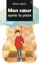 Couverture : Mon coeur après la pluie  Mika, Pierre Labrie
