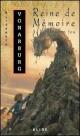 Couverture : Reine de mémoire T.3- Le dragon fou Élisabeth Vonarburg