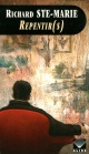 Couverture : Repentir(s) Richard Ste-marie